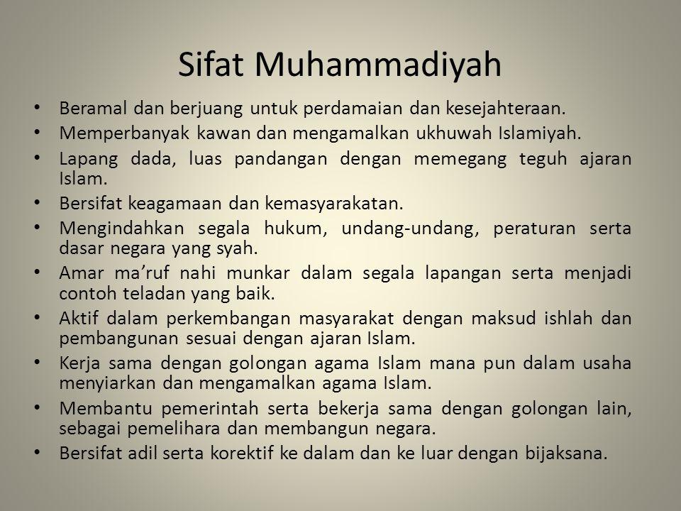Beramal dan berjuang untuk perdamaian dan kesejahteraan. Memperbanyak kawan dan mengamalkan ukhuwah Islamiyah. Lapang dada, luas pandangan dengan meme