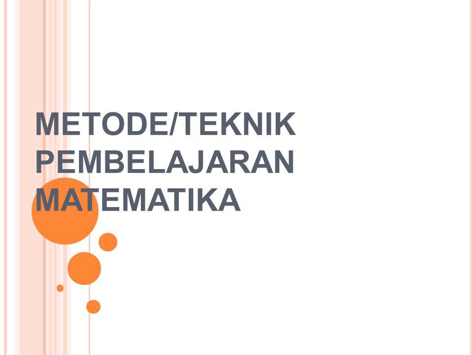 METODE/TEKNIK PEMBELAJARAN MATEMATIKA