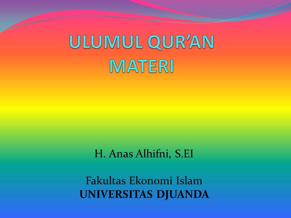 H. Anas Alhifni, S.EI Fakultas Ekonomi Islam UNIVERSITAS DJUANDA