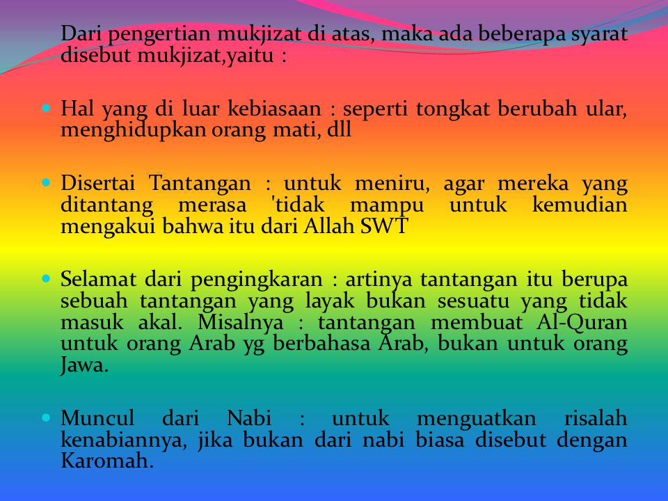 Pembagian Jenis Mukjizat Mu'jizat Indrawi (Hissiyyah) Mukjizat jenis ini didefinisikan pada kekuatan yang muncul dari segi fisik yang mengisyaratkan adanya kesaktian seorang nabi.