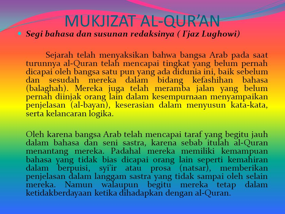 MUKJIZAT AL-QUR'AN Segi bahasa dan susunan redaksinya ( I'jaz Lughowi) Sejarah telah menyaksikan bahwa bangsa Arab pada saat turunnya al-Quran telah m