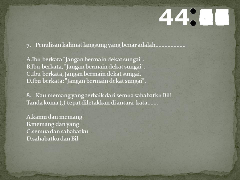 45 595857565554535251504948474645444342414039383736353433323130292827262524232221201918171615141312111009080706050403020100 5. Cermati penggalan teks