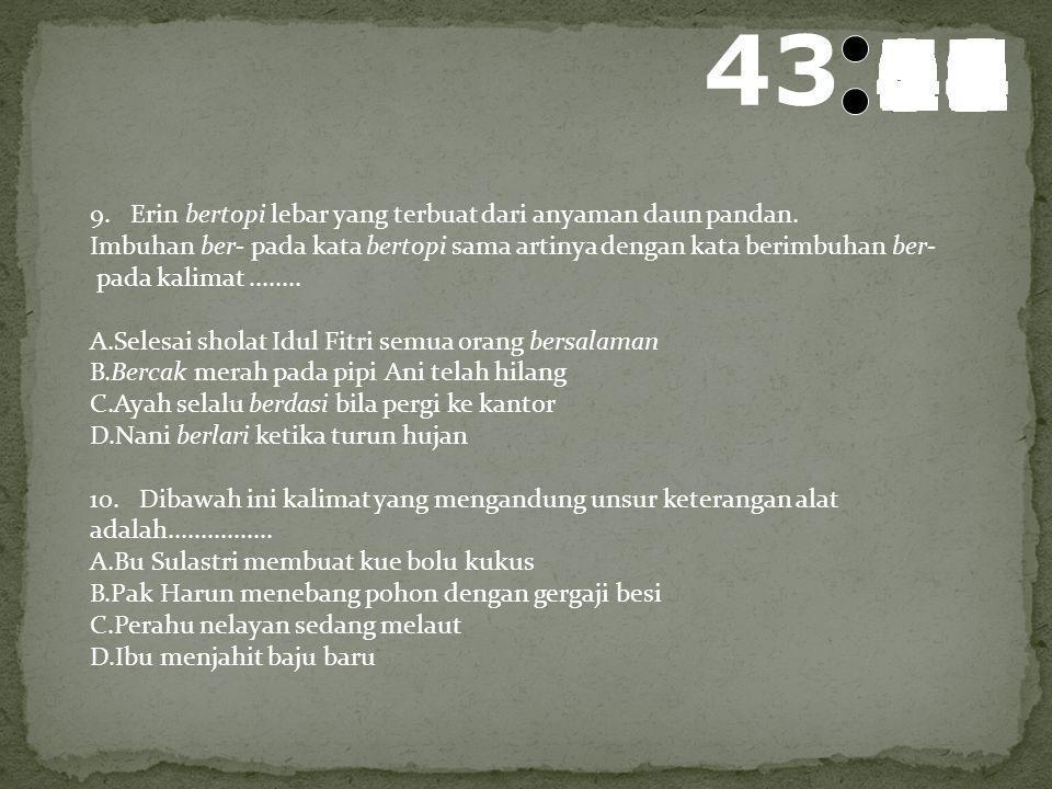 44 595857565554535251504948474645444342414039383736353433323130292827262524232221201918171615141312111009080706050403020100 7. Penulisan kalimat langs