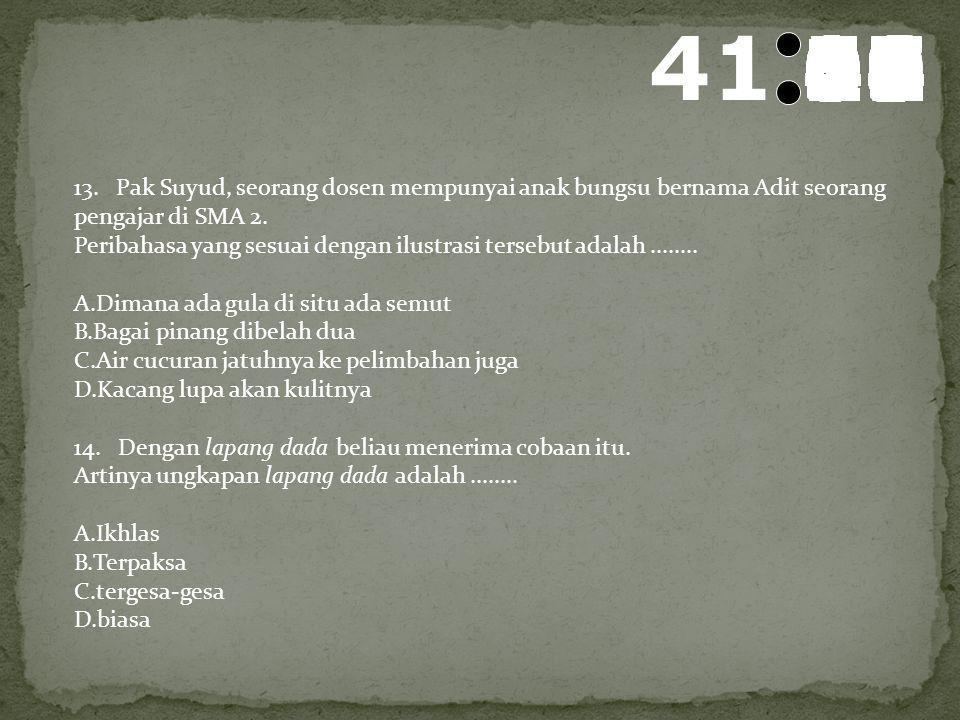 42 595857565554535251504948474645444342414039383736353433323130292827262524232221201918171615141312111009080706050403020100 11. Di bawah ini yang meru