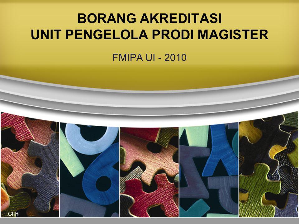 GFH 2 INSTRUMEN AKREDITASI PROGRAM STUDI MAGISTER TERDIRI ATAS 9 BUKU: 1.