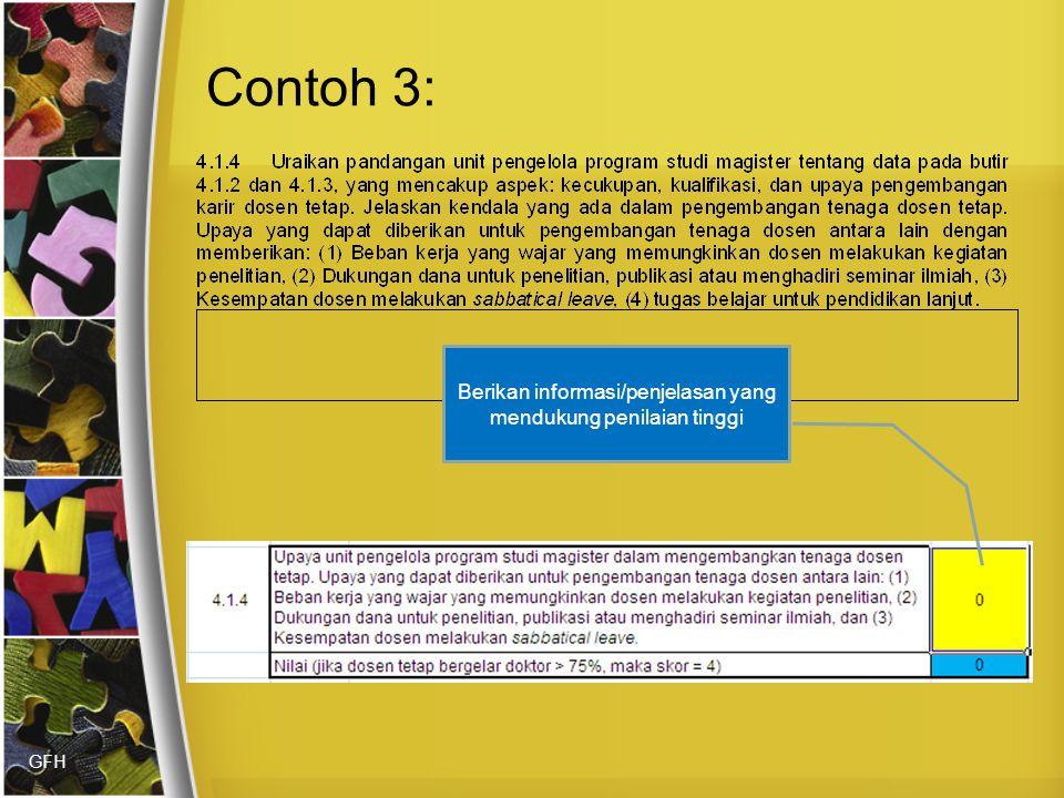 GFH Contoh 3: Berikan informasi/penjelasan yang mendukung penilaian tinggi