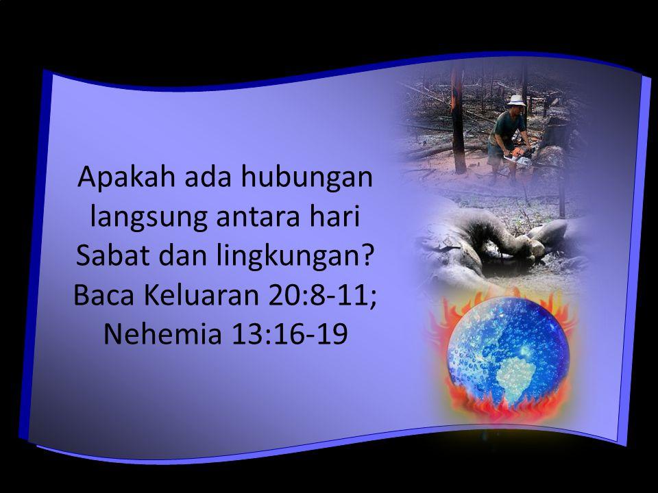 Apakah ada hubungan langsung antara hari Sabat dan lingkungan.