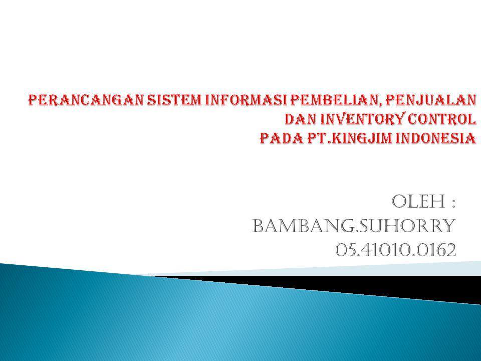 Oleh : Bambang.Suhorry 05.41010.0162