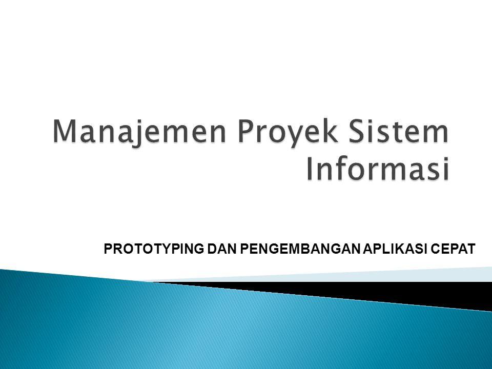  Prototyping dalam hal ini dimasudkan untuk menekankan pentingnya prototyping sebagai suatu teknik pengumpulan informasi.