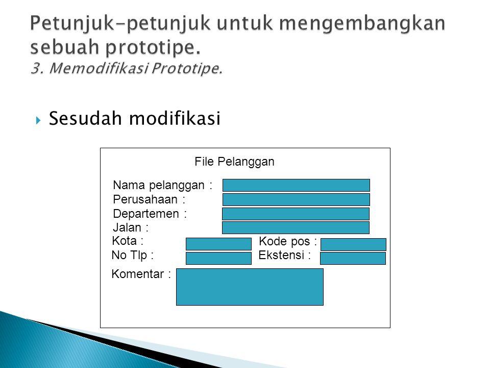  Sesudah modifikasi File Pelanggan Nama pelanggan : No Tlp : Komentar : Perusahaan : Departemen : Jalan : Kota : Kode pos : Ekstensi :