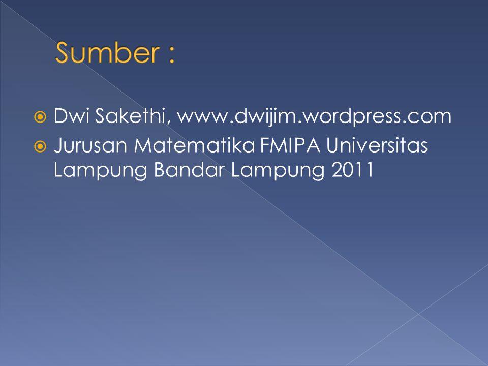  Dwi Sakethi, www.dwijim.wordpress.com  Jurusan Matematika FMIPA Universitas Lampung Bandar Lampung 2011