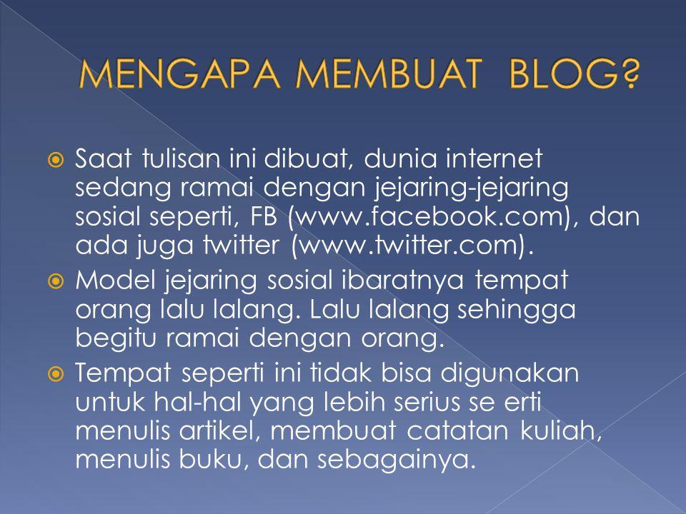  Saat tulisan ini dibuat, dunia internet sedang ramai dengan jejaring-jejaring sosial seperti, FB (www.facebook.com), dan ada juga twitter (www.twitter.com).