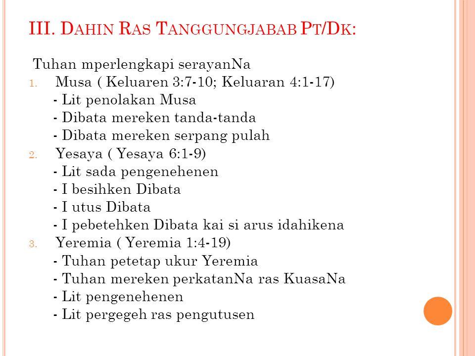 III.D AHIN R AS T ANGGUNGJABAB P T /D K : Tuhan mperlengkapi serayanNa 1.