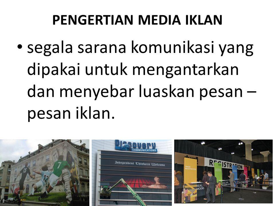 Jenis media iklan dalam bentuk fisik: media iklan cetak: media statis dan mengutamakan pesan- pesan visual yang dihasilkan dari proses percetakan; bahan baku dasarnya maupun sarana penyampaian pesannya menggunakan kertas).