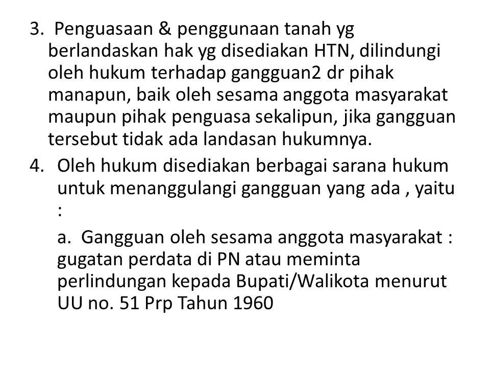 b.Gangguan Penguasa : gugatan melalui Pengadilan umum atau PTUN 5.