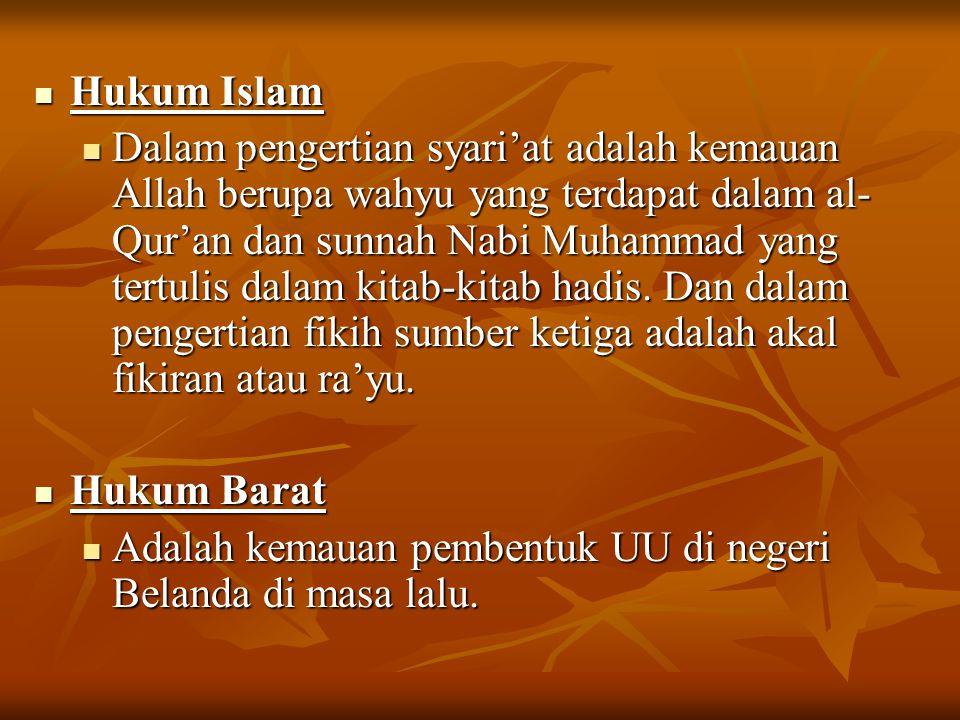 Hukum Islam Hukum Islam Dalam pengertian syari'at adalah kemauan Allah berupa wahyu yang terdapat dalam al- Qur'an dan sunnah Nabi Muhammad yang tertu