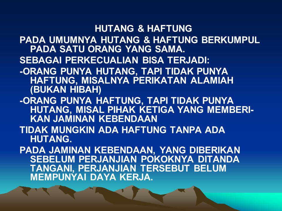 HUTANG & HAFTUNG PADA UMUMNYA HUTANG & HAFTUNG BERKUMPUL PADA SATU ORANG YANG SAMA.
