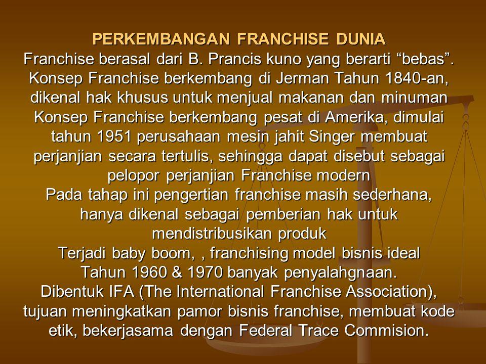 4.Adanya penetapan wilayah tertentu, franchise area dimana franchisee diberikan hak untuk beroperasi di wilayah tertentu 5.Adanya imbal prestasi dari franchisee kepada franchisor yang berupa Initial Fee dan Royalties serta biaya-biaya lan yang disepakati oleh kedua belah pihak 6.Adanya standar mutu yang ditetapkan oleh franchisor bagi franchisee, serta spervisi secara berkala dalam rangka mempertahankan mutu 7.Adanya pelatihan awal, pelatihan yang berkesinambungan, yang diselenggarakan oleh franchisor guna peningkatan ketrampilan