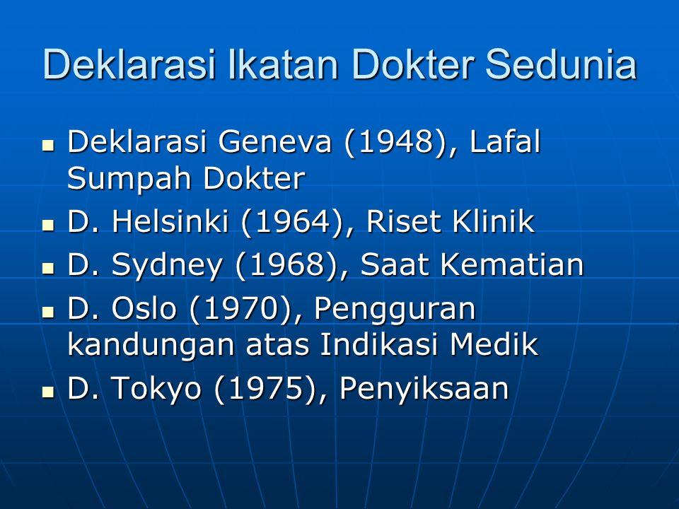 Deklarasi Ikatan Dokter Sedunia Deklarasi Geneva (1948), Lafal Sumpah Dokter Deklarasi Geneva (1948), Lafal Sumpah Dokter D. Helsinki (1964), Riset Kl