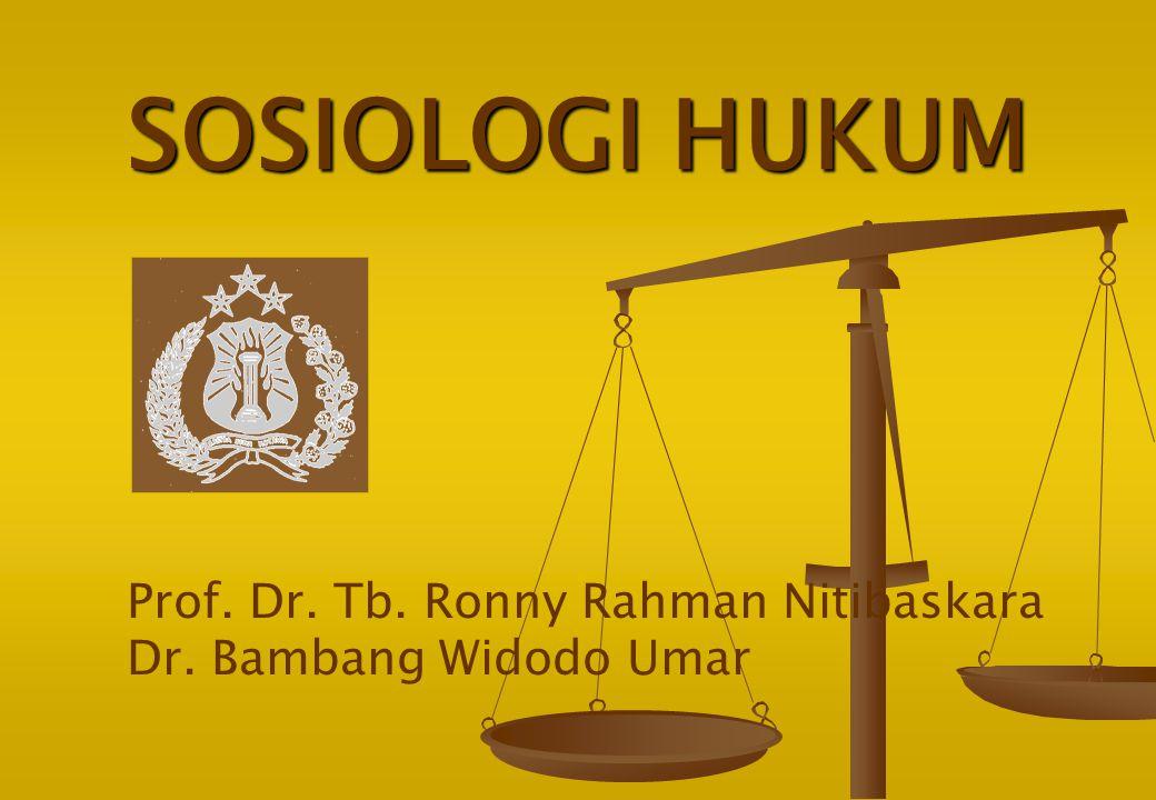 SOSIOLOGI HUKUM Prof. Dr. Tb. Ronny Rahman Nitibaskara Dr. Bambang Widodo Umar