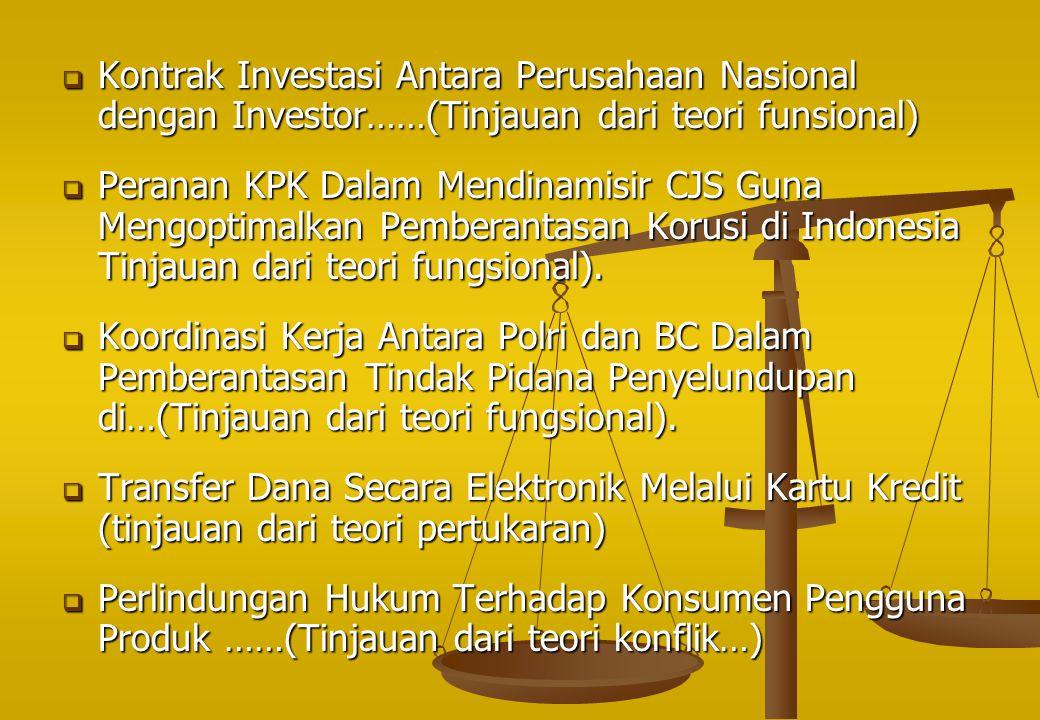  Kontrak Investasi Antara Perusahaan Nasional dengan Investor……(Tinjauan dari teori funsional)  Peranan KPK Dalam Mendinamisir CJS Guna Mengoptimalk