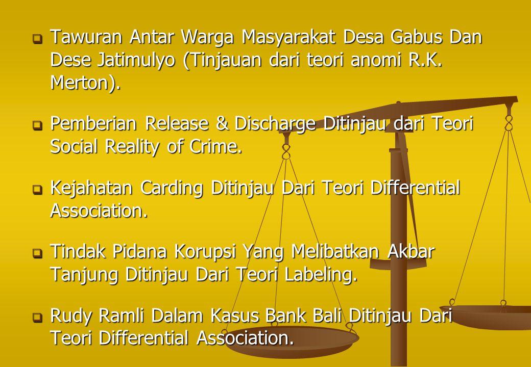  Tawuran Antar Warga Masyarakat Desa Gabus Dan Dese Jatimulyo (Tinjauan dari teori anomi R.K. Merton).  Pemberian Release & Discharge Ditinjau dari