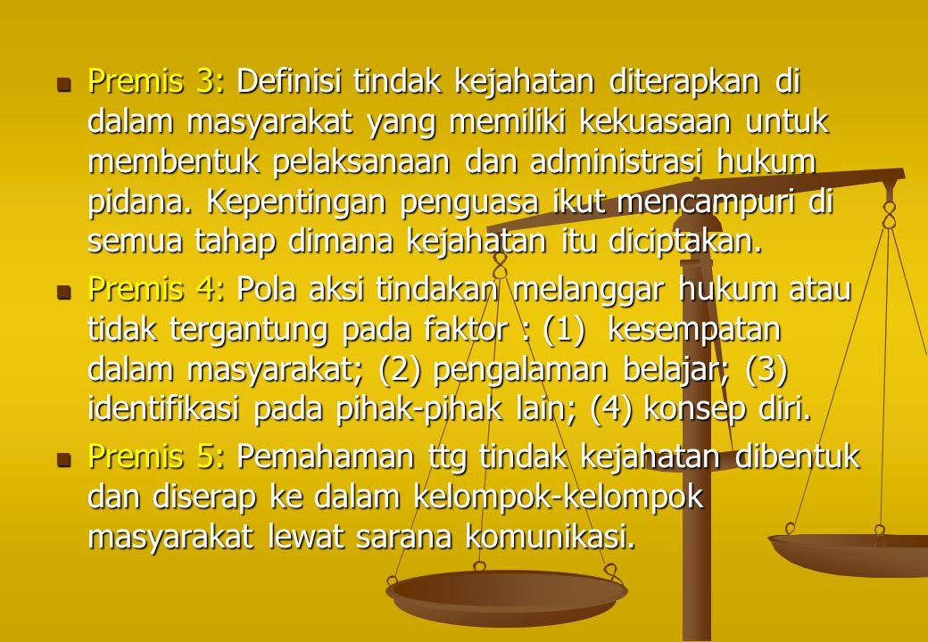 Premis 3: Definisi tindak kejahatan diterapkan di dalam masyarakat yang memiliki kekuasaan untuk membentuk pelaksanaan dan administrasi hukum pidana.
