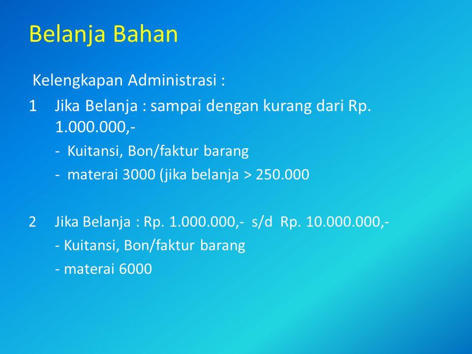 3.Jika belanja bahan yang bernilai sama dengan atau lebih dari Rp.