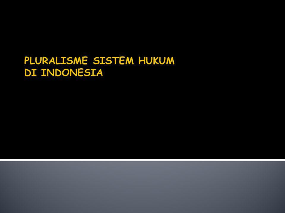  Pembahasan materi ini bertujuan agar mahasiswa memahami mengenai pluralisme hukum di Indonesia, sejarah pluralisme hukum, sistem hukum Indonesia dan gambaran sistematika pembagian hukum dan klasifikasi ketentuan-ketentuan hukum yang telah tersusun.