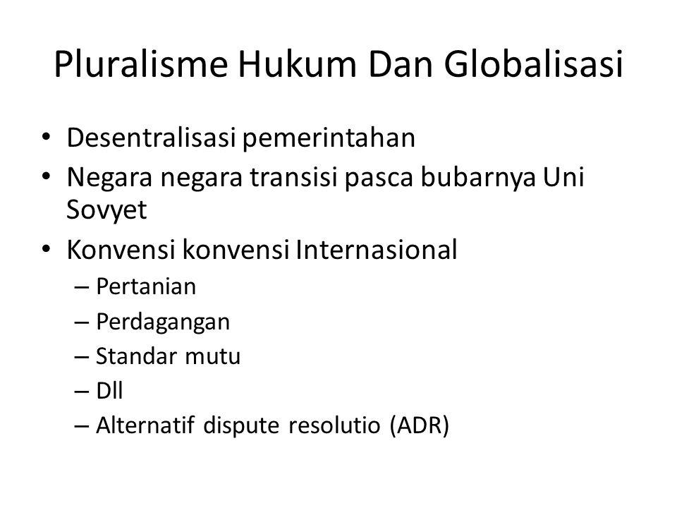Pluralisme Hukum Dan Globalisasi Desentralisasi pemerintahan Negara negara transisi pasca bubarnya Uni Sovyet Konvensi konvensi Internasional – Pertan