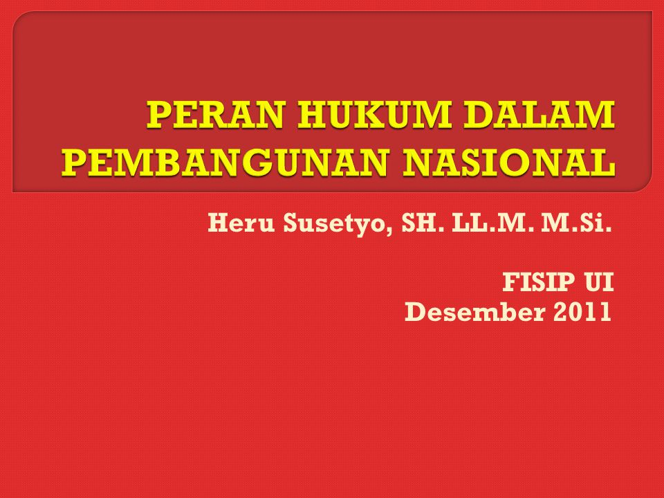 Heru Susetyo, SH. LL.M. M.Si. FISIP UI Desember 2011