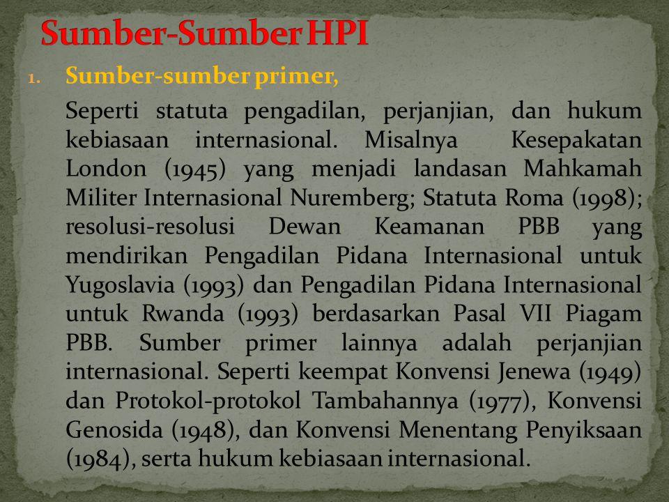 1.Sumber-sumber primer, Seperti statuta pengadilan, perjanjian, dan hukum kebiasaan internasional.