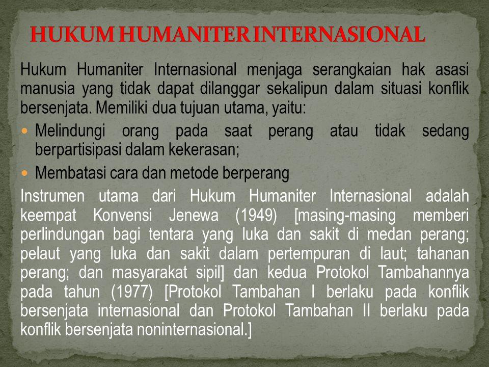 Hukum Humaniter Internasional menjaga serangkaian hak asasi manusia yang tidak dapat dilanggar sekalipun dalam situasi konflik bersenjata.