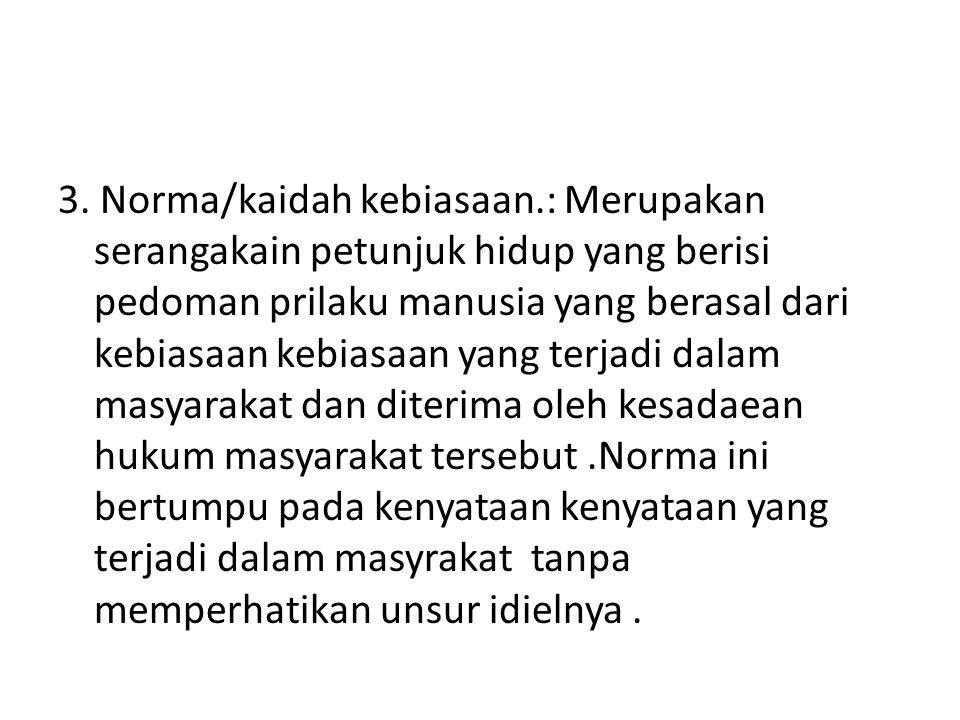 4.Norma kaidah hukum.