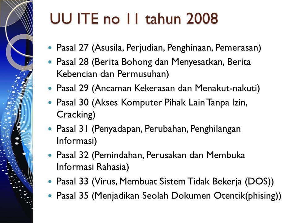 Dalam praktek di Indonesia  minimnya kesadaran etika dan hukum pada user.