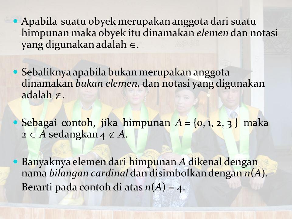 Himpunan A dikatakan ekuivalen dengan himpunan B jika n(A) = n(B), dan biasa disimbolkan dengan A  B.