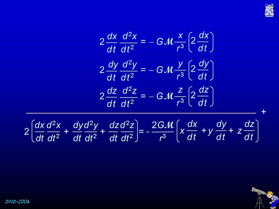 DND-2006 d 2xd 2x =  G M d t 2d t 2 x r 3r 3 dx 2 d td t 2 d td t d 2yd 2y =  G M d t 2d t 2 y r 3r 3 dy 2 d td t 2 d td t d 2zd 2z =  G M d t 2d t