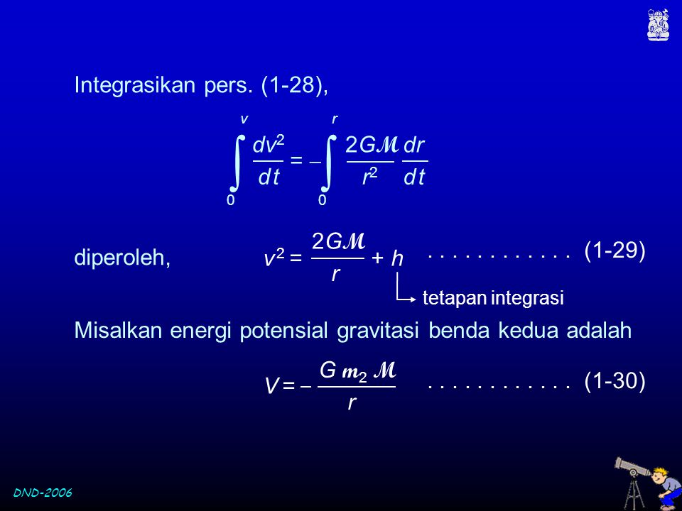 DND-2006 Integrasikan pers.(1-28), v 2 = + h 2GM2GM r............