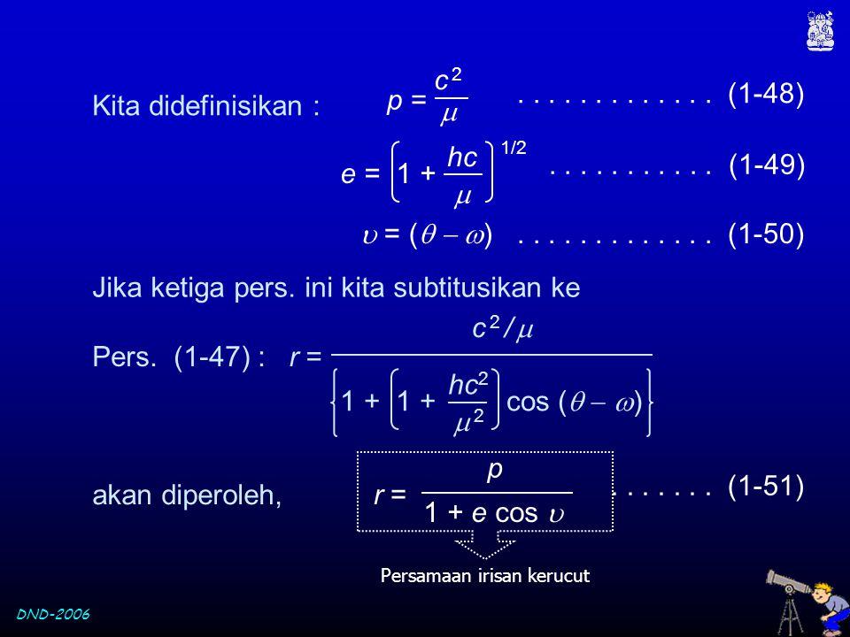DND-2006 Kita didefinisikan : 1/2 e = 1 + hc   c 2c 2 p =............. (1-48)........... (1-49)  = (    )............. (1-50) Jika ketiga pers.
