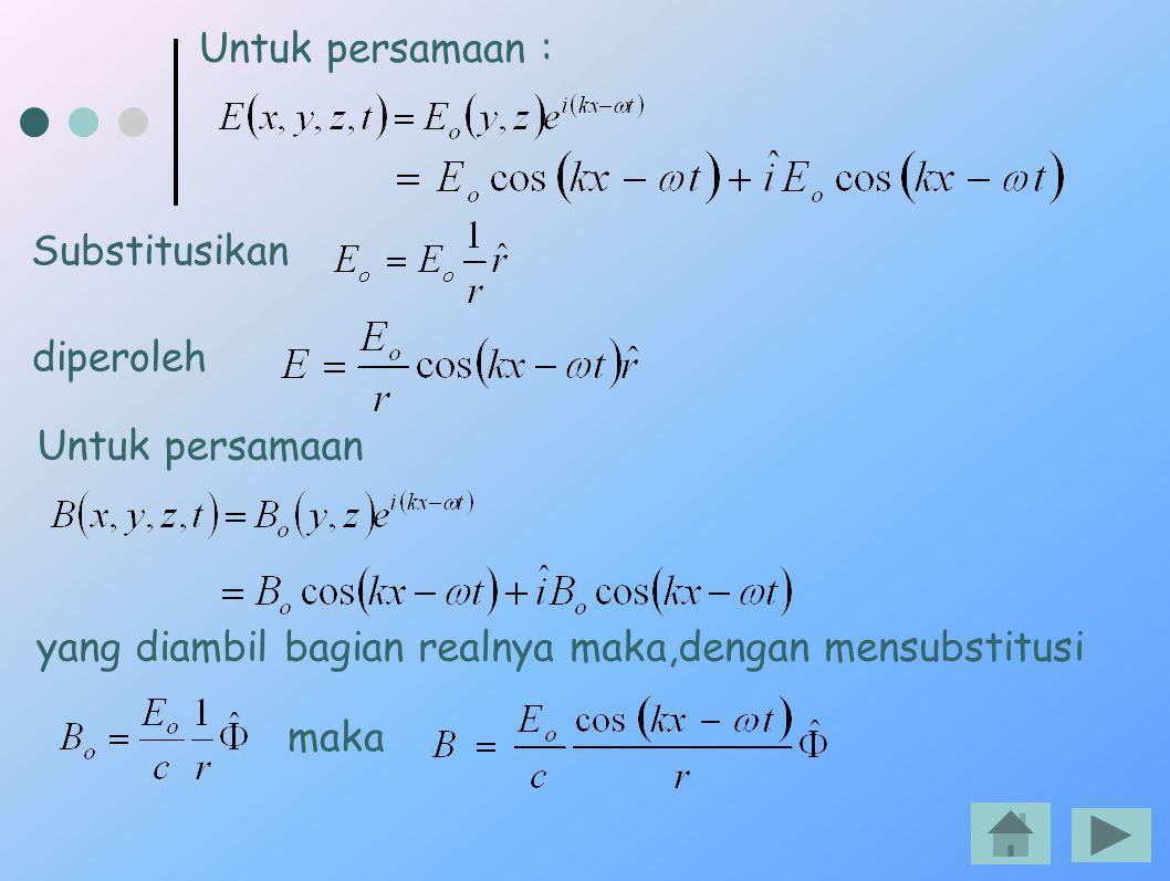 Untuk persamaan : Substitusikan diperoleh Untuk persamaan yang diambil bagian realnya maka,dengan mensubstitusi maka
