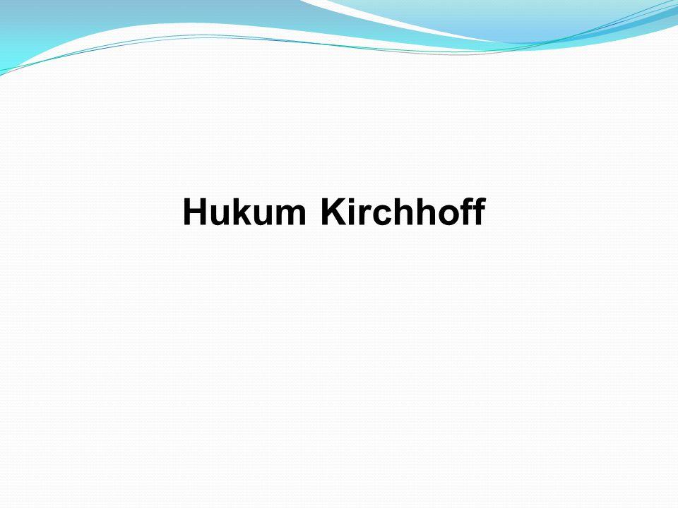 Sebelum kita lanjutkan meninjau hukum Kirchhoff, ada beberapa istilah yang perlu kita fahami Terminal: ujung akhir sambungan piranti atau rangkaian.