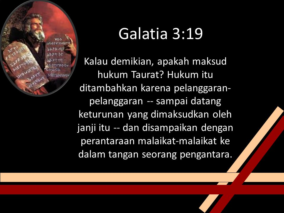 Galatia 3:19 Kalau demikian, apakah maksud hukum Taurat.