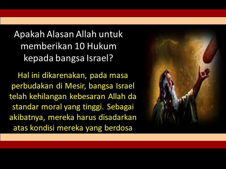Apakah Alasan Allah untuk memberikan 10 Hukum kepada bangsa Israel.