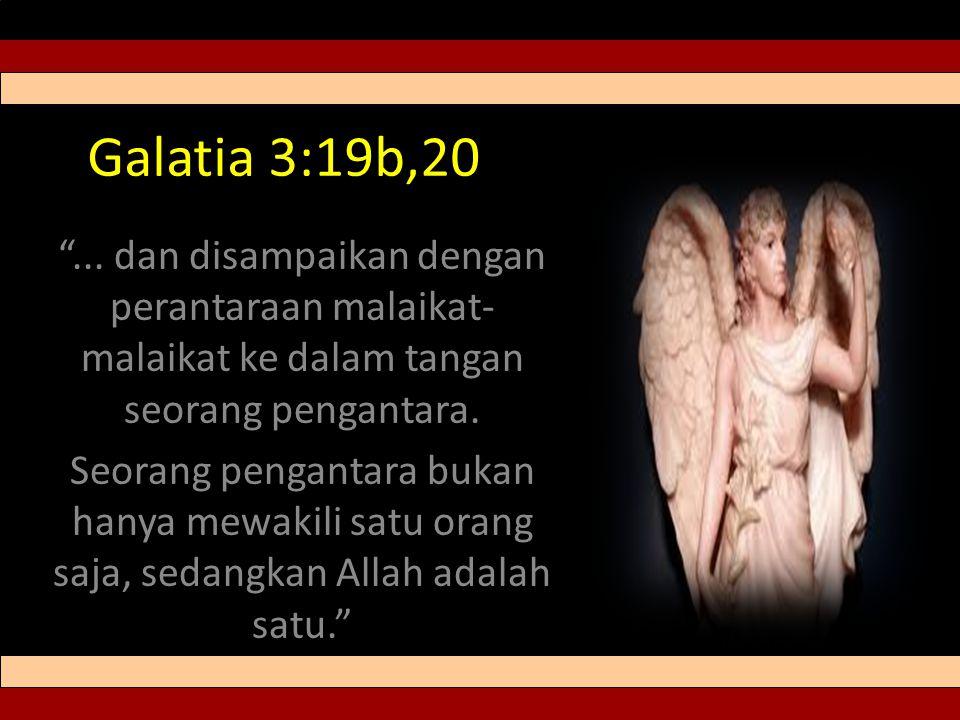 Galatia 3:19b,20 ...