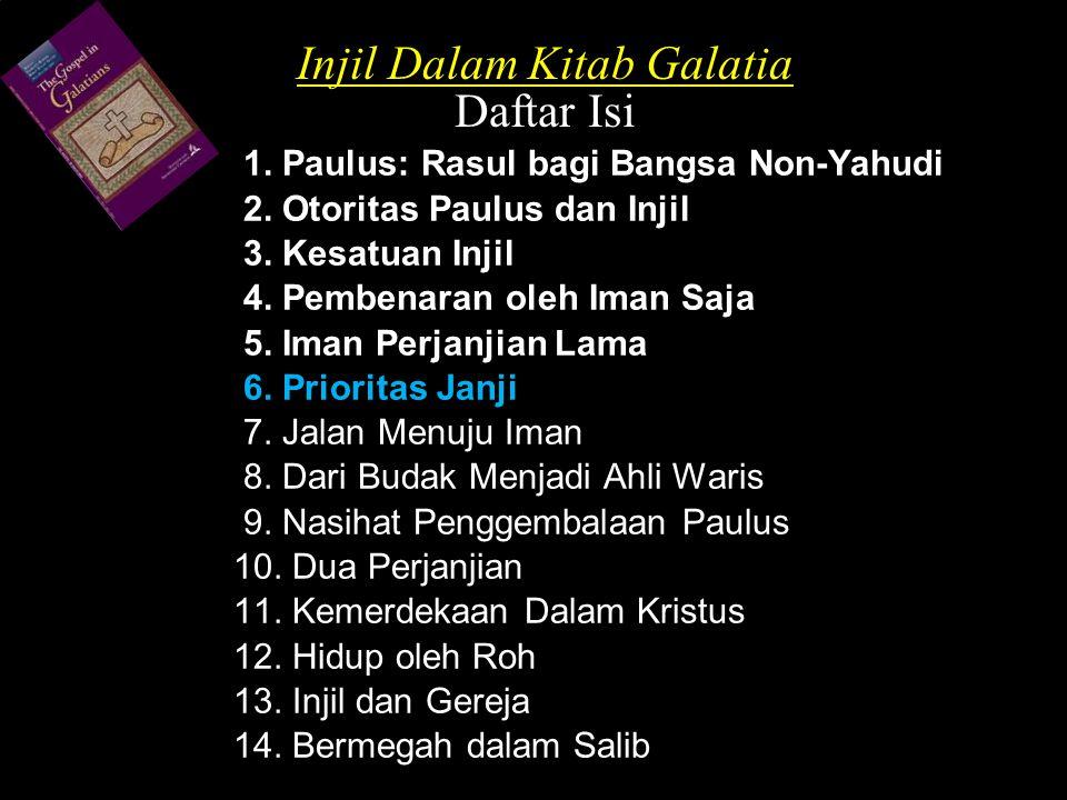 Injil Dalam Kitab Galatia Daftar Isi 1. Paulus: Rasul bagi Bangsa Non-Yahudi 2.