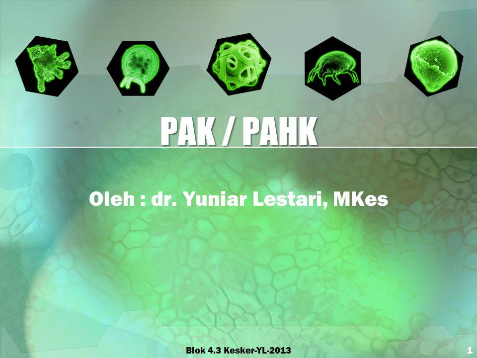 PAK / PAHK Oleh : dr. Yuniar Lestari, MKes Blok 4.3 Kesker-YL-20131