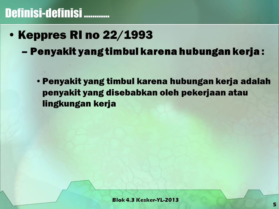 Blok 4.3 Kesker-YL-2013 Dermatosis  Dermatosis akibat kerja : segala kel.
