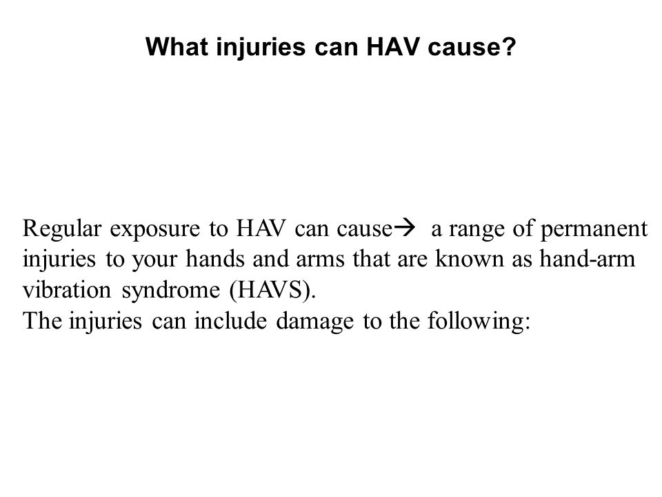 What injuries can HAV cause.