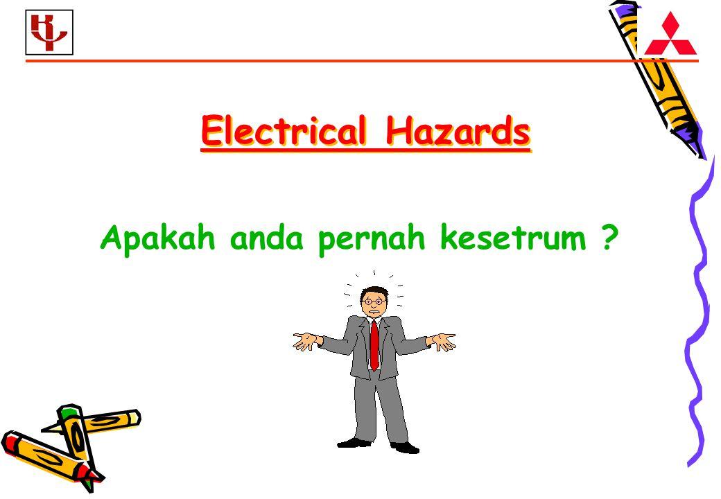 Apakah anda pernah kesetrum ? Electrical Hazards