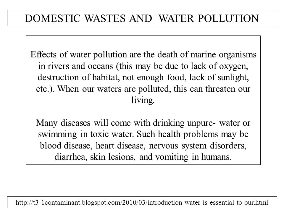 DOMESTIC WASTES AND WATER POLLUTION Domestic waste is classified as a point source of pollution, because the wastewater from homes and commercial establishments is often directly emitted into bodies of water.